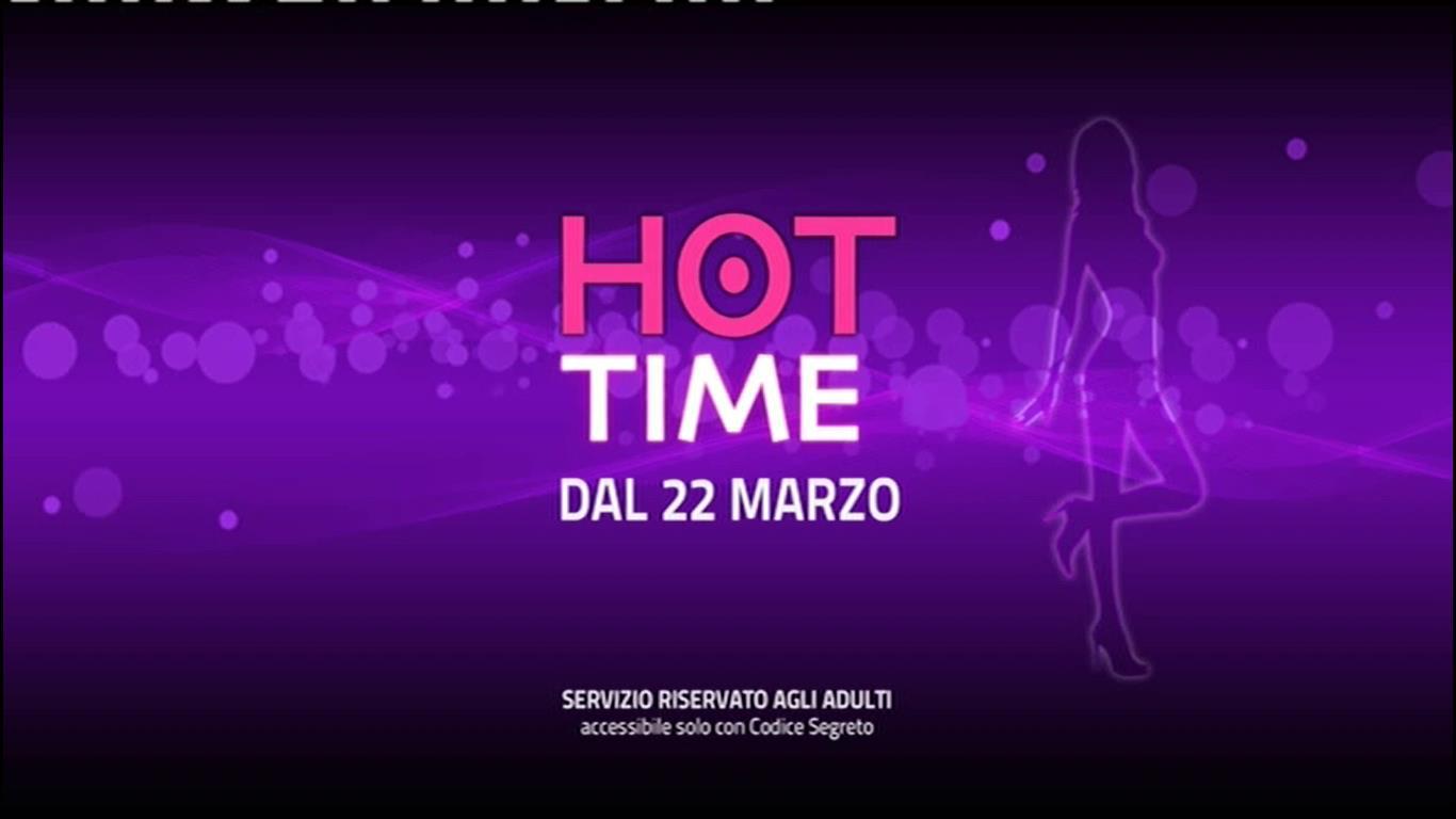 Hot Time 1 - VM18 Dal 22 Marzo - PREMI INFO 03-11 16-06-15