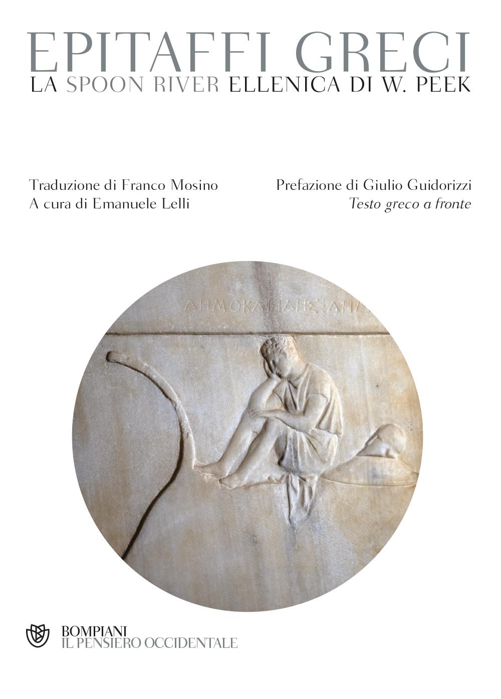 Epitaffi greci, raccolti da W. Peek e tradotti da F. Mosino (Bompiani)